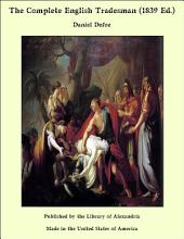 The Complete English Tradesman (1839 Ed.)