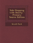 Side Stepping with Shorty   Primary Source Edition PDF