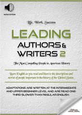 Leading Authors & Writers 2 - AUDIO EDITION: BIOGRAPHIES OF FAMOUS AND INFLUENTIAL AMERICANS ENGLISH LEARNERS, CHILDREN(KIDS) AND YOUNG ADULTS