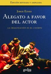 Alegato a favor del actor: La imaginación es el cuerpo
