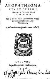 Apophthegmatum sive responsorum memorabilium ... loci communes