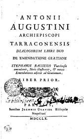 Antonii Augustini Archiepiscopi Tarraconensis, Dialogorum Libri duo De emendatione Gratiani