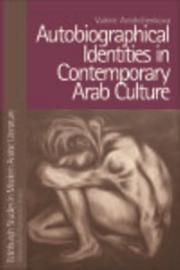 Autobiographical Identities in Contemporary Arab Culture PDF