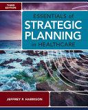 Essentials of Strategic Planning in Healthcare  Third Edition PDF