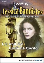 Jessica Bannister - Folge 031: Ich und der Gaslicht-Mörder