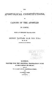 The Apostolical Constitutions: Or, Canons of the Apostles, in Coptic