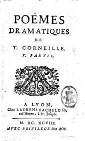 Poemes dramatiques de T. Corneille: Volume5