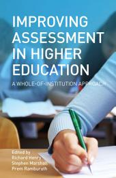 Improving Assessment in Higher Education: A Whole of Institution Approach