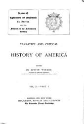 Narrative and Critical History of America: Spanish explorations and settlements in America from the fifteenth to the seventeenth century. 1886
