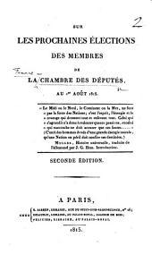 Sur les prochaines élections des membres de la Chambre des Députés, au 1er août 1815. [By M. A. Jullien.] Seconde édition