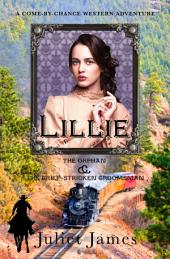 Lillie – Book 4 Come By Chance Mail Order Brides of 1885: Sweet Montana Western Bride Romance