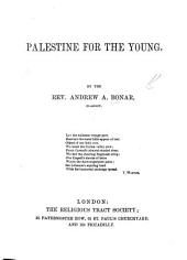 Palestine for the Young. [With illustrations and a map.]