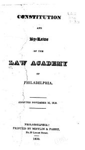 Constitution and By-laws of the Law Academy of Philadelphia: Adopted November 10, 1830