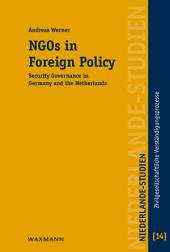 NGOs in Foreign Policy: Security Governance in Germany and the Netherlands
