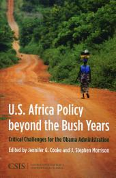 U.S. Africa Policy Beyond the Bush Years: Critical Challenges for the Obama Administration