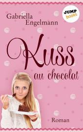 Kuss au Chocolat: Roman