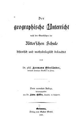 Der geographische unterricht nach den grunds  tzen de Ritter schen schule historisch und methodologisch beleuchtet PDF