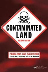 Contaminated Land: Problems and Solutions, Second Edition, Edition 2