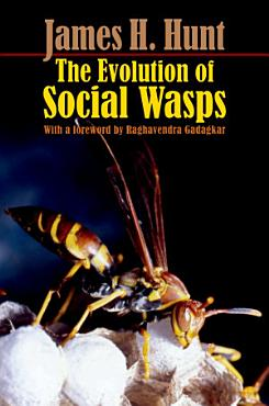 The Evolution of Social Wasps PDF