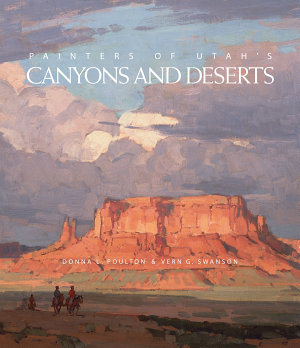 Painters of Utah s Canyons and Deserts PDF