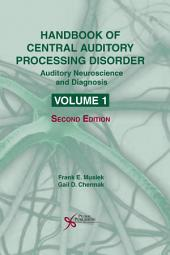 Handbook of Central Auditory Processing Disorder, Volume I, Second Edition: Auditory Neuroscience and Diagnosis