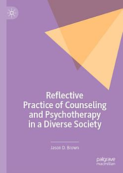 Reflective Practice of Counseling and Psychotherapy in a Diverse Society PDF