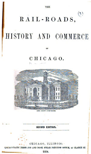 The Rail Roads  History and Commerce of Chicago     Second Edition   With a Map