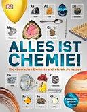 Alles ist Chemie    die chemischen Elemente und wie wir sie nutzen PDF