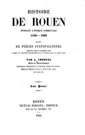 Histoire de Rouen pendant l'époque communale 1150-1382: Volume1