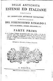 Delle Antichita Estensi ed Italiane trattato di Lodovico Antonio Muratori ...