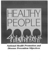 Healthy People 2000: National Health Promotion And Disease Prevention Objectives 1991