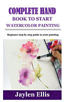 Complete Handbook to Start Watercolor Painting PDF