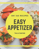 Oh! 365 Easy Appetizer Recipes