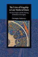 The Crisis of Kingship in Late Medieval Islam PDF
