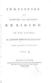 Institutes of Natural and Revealed Religion: To which is Prefixed, an Essay on the Best Method of Communicating Religious Knowledge to the Members of Christian Societies
