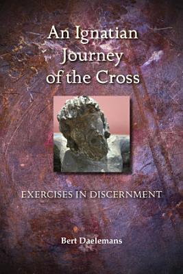 An Ignatian Journey of the Cross