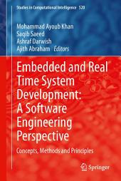 Embedded and Real Time System Development: A Software Engineering Perspective: Concepts, Methods and Principles