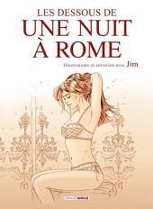 Une nuit à Rome: Les Dessous d'Une Nuit à Rome