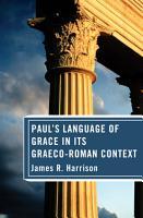 Paul s Language of Grace in its Graeco Roman Context PDF