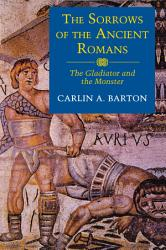 The Sorrows of the Ancient Romans PDF