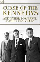 Curse of the Kennedys and Other Powerful Family Tragedies PDF