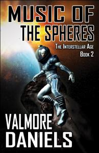 Music of the Spheres  The Interstellar Age Book 2  Book