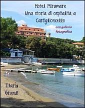 Hotel Miramare. Una storia di ospitalità a Castiglioncello. Con galleria fotografica