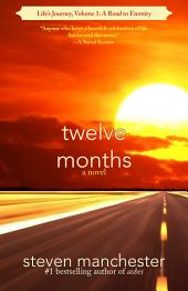 Twelve Months: Life's Journey, Volume 1: A Road to Eternity