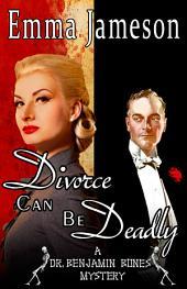 Divorce Can Be Deadly: Dr. Benjamin Bones Mysteries #2