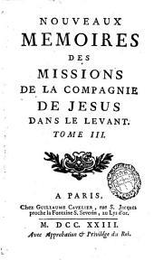 Nouveaux mémoires des missions de la Compagnie de Jésus dans le Levant: Volume3