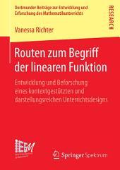 Routen zum Begriff der linearen Funktion: Entwicklung und Beforschung eines kontextgestützten und darstellungsreichen Unterrichtsdesigns