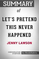 Summary of Let s Pretend This Never Happened by Jenny Lawson  Conversation Starters PDF