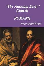 The Amazing Early Church: ROMANS