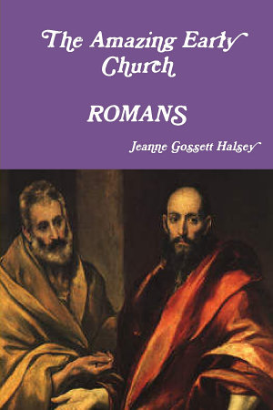 The Amazing Early Church  ROMANS